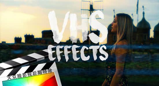 FCPX插件-24种复古怀旧VHS老录像带特效预设 VHS Effects插图