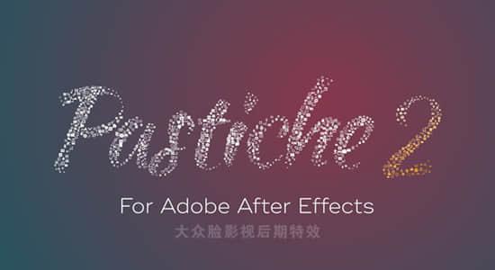 AE插件-众多图片文字汇聚成自定义图形 Pastiche v2.0 Mac苹果版