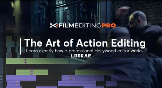 好莱坞动作电影剪辑艺术学习教程 Film Editing Pro – The Art of Action Editing