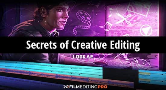视频创意剪辑核心秘密学习教程 Film Editing Pro – Secrets of Creative Editing
