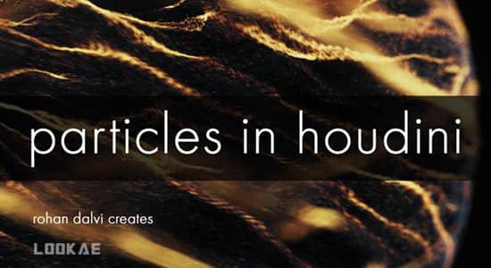 高级粒子特效Houdini教程 Rohan Dalvi – Particles in Houdini 18
